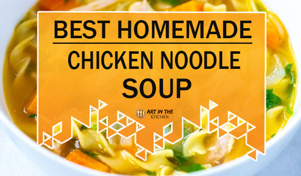 Best Homemade Chicken Noodle Soup