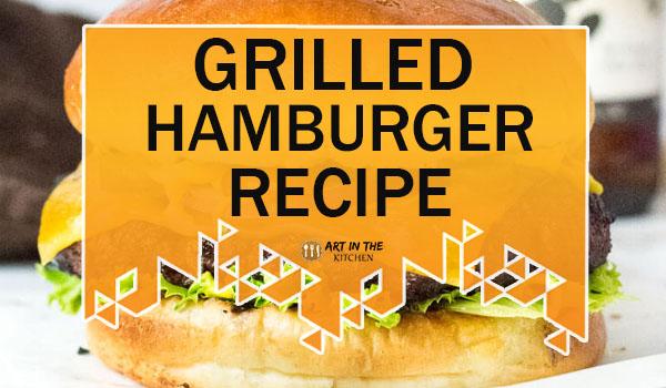 Grilled Hamburger Recipe