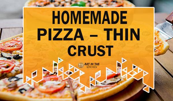 Homemade Pizza – Thin Crust
