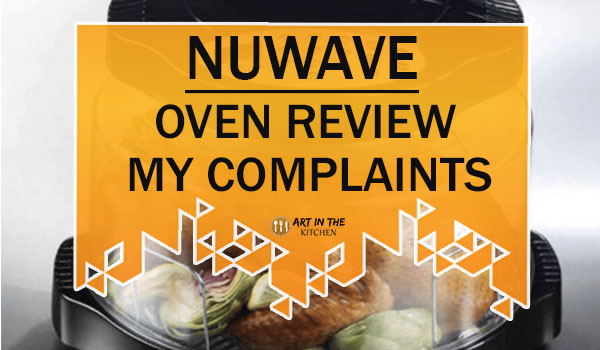NuWave Oven Review My Complaints