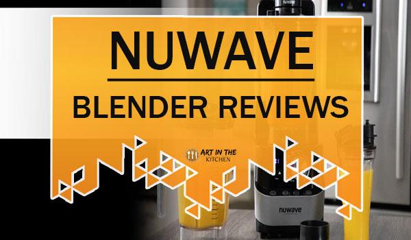 NuWave Blender Reviews
