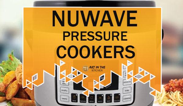NuWave Pressure Cookers