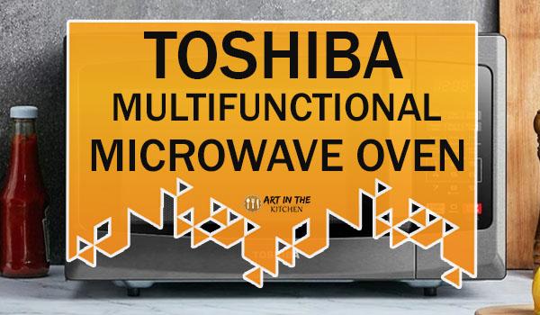 Toshiba Multifunctional Microwave Oven